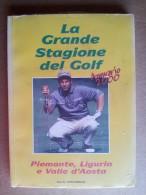 M#0N62 LA GRANDE STAGIONE DEL GOLF ANNUARIO 2000 PIEMONTE LIGURIA E VALLE D´AOSTA Seconds Out - Libri