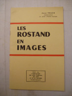 LES ROSTAND EN IMAGES : Histoire Familliale Depuis Esprit Rostand Notaire Royal à ORGON (84) Au Début Du XVIII Siècle - Biografía