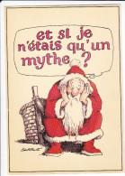CPSM PERE NOEL ET SI JE N ETAIS QU UN MYTHE ? ILLUSTRATEUR SERRE GLENAT LES VACANCES - Santa Claus