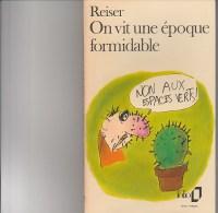 REISER - LIVRE DE POCHE -ON VIT UNE EPOQUE FORMIDABLE -EDITIONS DU SQUARE- 1979 - Reiser