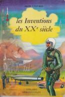 Les Inventions Du XXe Siècle - Mon Univers - Librairie Armand Colin - 1958 - Unclassified