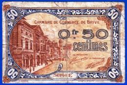 BON - BILLET - MONNAIE - 50 CENTIMES CHAMBRE DE COMMERCE DE BRIVE-LA-GAILLARDE 19100 CORREZE SERIE E N° 30215 - Chambre De Commerce