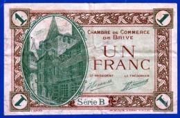 BON - BILLET - MONNAIE - 1 FRANC CHAMBRE DE COMMERCE DE BRIVE-LA-GAILLARDE 19100 CORREZE SERIE B N° 33487 AVANT 1924 - Chamber Of Commerce