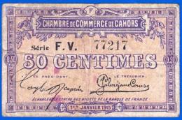 BON - BILLET - MONNAIE - 50 CENTIMES 1er JANVIER 1915 CHAMBRE DE COMMERCE DE CAHORS LOT 46000 SERIE FV N° 77217 JUSQU'A - Chamber Of Commerce