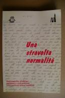 PCW/14 Crivello -Tamagnone UNA STRAVOLTA NORMALITA´/II^ GUERRA MONDIALE A POIRINO Grafiche Freddo, Poirino 1995 - Italiano