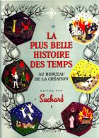 """LA PLUS BELLE HISTOIRE DES TEMPS """"AU BERCEAU DE LA CREATION"""" Vol 1 Complet Avec 192 Chromos Bel état - Suchard"""