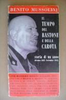 PCW/58 Benito Mussolini IL TEMPO DEL BASTONE E DELLA CAROTA Ediz. FPE 1966 - Italiano