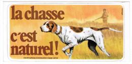 AUTOCOLLANT LA CHASSE C'EST NATUREL COMITE NATIONAL D'INFORMATION CHASSE-NATURE - Stickers