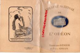 75 - PARIS - PROGRAMME THEATRE NATIONAL DE L' ODEON- DIR- GEMIER ET PAUL ABRAM-MLLE JOSETTE MA FEMME- GAVAULT-CHARVAY- - Programs