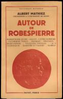 Autour De Robespierre - Albert Mathiez. - Histoire