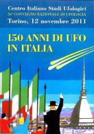 [MD0605] CPM - TORINO - 150 ANNI DI UFO IN ITALIA - 26° CONVEGNO DI UFOLOGIA - TIRATURA 300EX CON ANNULLO 12.11.2011 NV - Italia