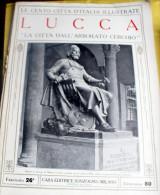 LE 100 CITTA' D'ITALIA ILLUSTRATE, ED. SONZOGNO 1919, LUCCA FASCICOLO COMPLETO - Geografia
