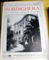 LE 100 CITTA' D'ITALIA ILLUSTRATE, ED. SONZOGNO 1919, BORDIHERA  FASCICOLO COMPLETO - Geografia