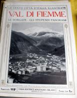 LE 100 CITTA' D'ITALIA ILLUSTRATE, ED. SONZOGNO 1919, VAL DI FIEMME FASCICOLO COMPLETO - Geografia