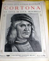 LE 100 CITTA' D'ITALIA ILLUSTRATE, ED. SONZOGNO 1919, CORTONA FASCICOLO COMPLETO - Geografia