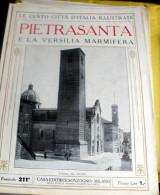 LE 100 CITTA' D'ITALIA ILLUSTRATE, ED. SONZOGNO 1919, PIETRASANTA FASCICOLO COMPLETO - Geografia