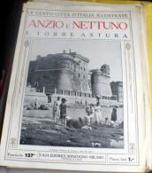 LE 100 CITTA' D'ITALIA ILLUSTRATE, ED. SONZOGNO 1919, ANZIO E NETTUNO FASCICOLO COMPLETO - Geografia