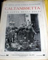 LE 100 CITTA' D'ITALIA ILLUSTRATE, ED. SONZOGNO 1919, CALTANISETTA FASCICOLO COMPLETO - Geografia