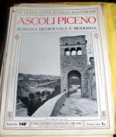 LE 100 CITTA' D'ITALIA ILLUSTRATE, ED. SONZOGNO 1919, ASCOLI PICENO FASCICOLO COMPLETO - Geografia