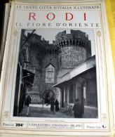 LE 100 CITTA' D'ITALIA ILLUSTRATE, ED. SONZOGNO 1919, RODI FASCICOLO COMPLETO - Geografia