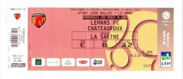 Billet Match De Football 2011 Stade Léon BOLLEE Entre LE MANS FC (MUC 72) Et Chateauroux / Sport Foot // 1/GF - Autres