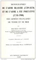 BOTTET MONOGRAPHIES ARME BLANCHE 1789 1870 ARME FEU PORTATIVE 1713 1900 ARMEE FRANCAISE GUIDE COLLECTION - Bücher