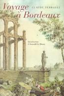 Claude Perrault. - Voyage à Bordeaux. - Introduction D'Arnauld Le Brusq. - Aquitaine
