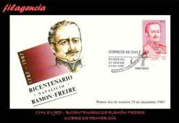 AMERICA. CHILE SPD-FDC. 1987 BICENTENARIO DEL GENERAL RAMÓN FREIRE - Chile