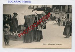 LOCARNO-Sul Mercato-Marche-Animation-Commerce-Type-Folklore-Metier-Suisse - TI Tessin