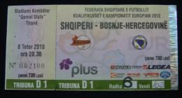 EUROPEAN QUALIFIERS 2012, ALBANIA - BOSNIA & HERZEGOVINA, 8 October 2010 No: 002100, GOOD QUALITY. USED. - Match Tickets