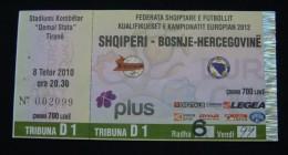 EUROPEAN QUALIFIERS 2012, ALBANIA - BOSNIA & HERZEGOVINA, 8 October 2010 No: 002099, GOOD QUALITY. USED. - Match Tickets