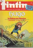1988-43e Année N°47, BD TINTIN HEBDOMADAIRE ( Hogo Le Chateau Des Mouettes, L'annaconda Le Dieu Du Fleuve, Poster Hugo) - Tintin