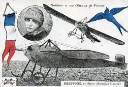 CPA BIELOVUCIE. Un Départ, Monoplan Hanriot, Honneur A Nos Oiseaux De France. 1913. - Aviateurs