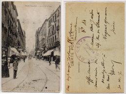 MONTPELLIER- La Rue De La Loge - Cachet : Gare DeCETTE - Commission Militaire  (84950) - Montpellier