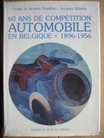 60 ANS DE COMPETITION AUTOMOBILE EN BELGIQUE 1896-1956 - Y. & J. KUPELAIN - LIVRE QUASI INTROUVABLE  EDITE EN 1981 - Voitures