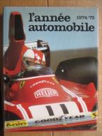 L'ANNEE AUTOMOBILE 1974/75 N°22 Publié Par EDITA LAUSANNE - Ouvrage Retrace Toute L'activité Sportive En Formule 1 - Automobile - F1