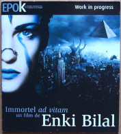 (DP) Dossier De Presse EPOK 2004 > ENKI BILAL : IMMORTEL Ad Vitam (work In Progress) - Press Books