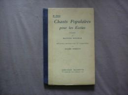 CHANTS POPULAIRES POUR LES ECOLES POESIES DE MAURICE BOUCHOR MELODIES JULIEN TIERSOT HACHETTE 1932 - Musique & Instruments