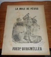 Partition Ancienne. La Mule De Pédro. Valse De Genre. Frédéric Burgmüller. XIXe. - Partitions Musicales Anciennes