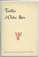 """COTON Afrique """"Textiles D'Outre Mer"""" Institut De Recherches Du Coton. Colonies Françaises. 32 P. 230 X 155 Mm TB - F. Arbres & Arbustes"""
