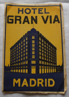 Etiquette D´Hotel - HOTEL GRAN VIA  - MADRID  Espana Espagne -  Etiqueta - Hotel Labels