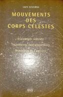 Mouvements Des Corps Célestes. Guy Stevins.  Bruylant-Academia, Louvain-la-Neuve - Sterrenkunde