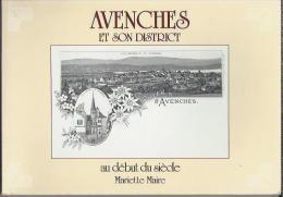 FR.- Avenches Et Son District Au Début Du Siècle. Mariette  Maire. Préface De Philippe Pidoux. 2 Scans - Fotografie