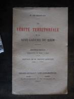 1917 LA VERITE TERRITORIALE ET LA RIVE GAUCHE DU RHIN  DE GRAILLY - Alsace
