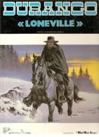 """Durango """"Loneville"""" Textes Et Dessins Yves Swoles Editions Des Archers De 1987 Colection Wild West Story - Durango"""