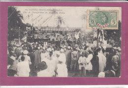 HAUTE-GUINEE .-CONAKRY .-  Fêtes De L' Inauguration Du Monument BALLAY - Guinée Française