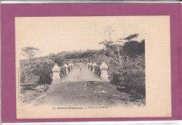 GUNEE FRANCAISE .- Pont Sur Le KITIM - Guinée Française