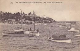 ARCACHON: COTE D´ARGENT :La Pointe  De La Chapelle  (bateaux) - Arcachon