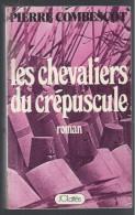 LES CHEVALIER DU CREPUSCULE PAR PIERRE COMBESCOT - Aventure