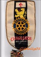 Fanion:   CHARLEROI - BELGIQUE.       * ROTARY CLUB INTERNATIONAL * - Organisations